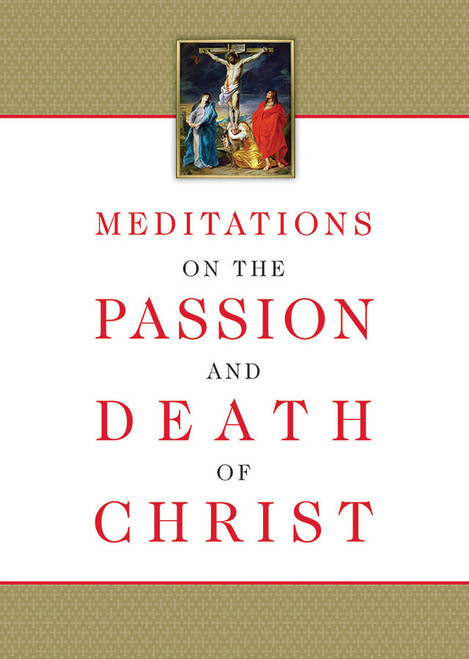 Meditations on the Passion and Death of Christ: Famous Catholic Statues, Portraits and Crucifixes