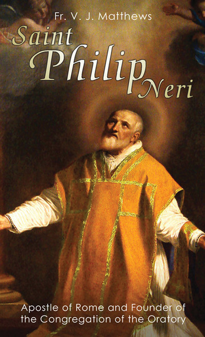 Saint Philip Neri: Apostle of Rome and Founder of the Congregation of the Oratory (eBook)