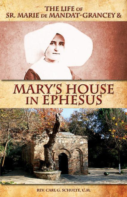 The Life of Sr. Marie de Mandat-Grancey & Mary's House in Ephesus (eBook)
