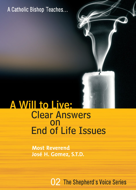 A Will to Live: Clear Answers on End of Life Issues
