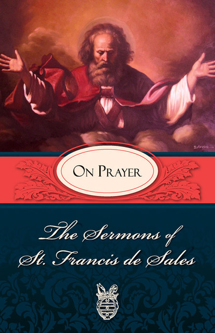 The Sermons of St. Francis de Sales: On Prayer (eBook)