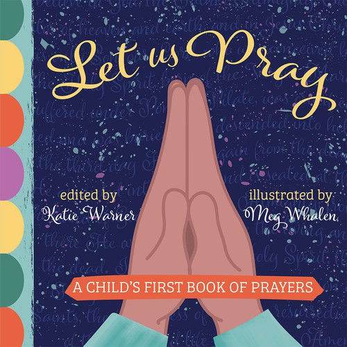 Let Us Pray: A Child's First Book of Prayers