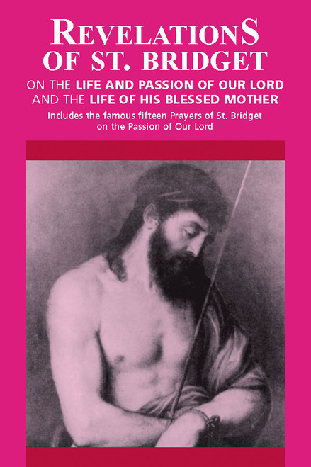 Revelations of Saint Bridget: On the Life and Passion of Our Lord and the Life of His Blessed Mother