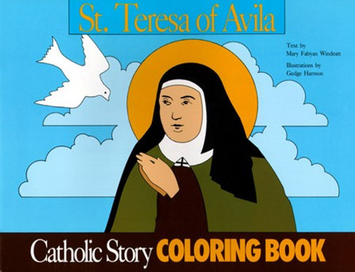 A Catholic Story Coloring Book: St. Teresa of Avila