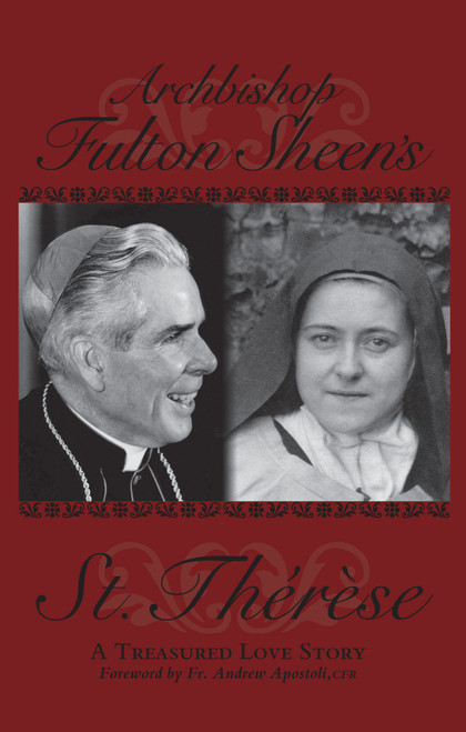 Archbishop Fulton Sheen's Saint Therese: A Treasured Love Story
