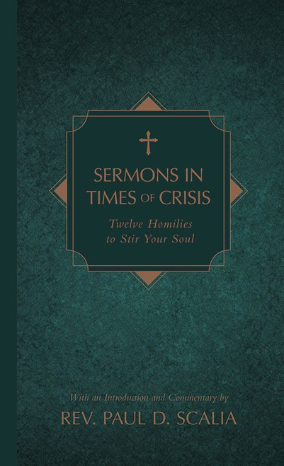 Sermons in Times of Crisis: Twelve Homilies to Stir Your Soul (eBook)
