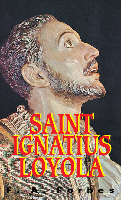Saint Ignatius of Loyola: Founder of the Jesuits