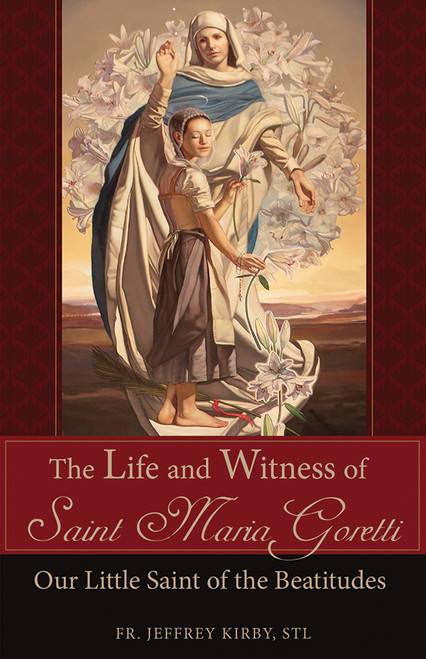 The Life and Witness of Saint Maria Goretti: Our Little Saint of the Beatitudes (eBook)