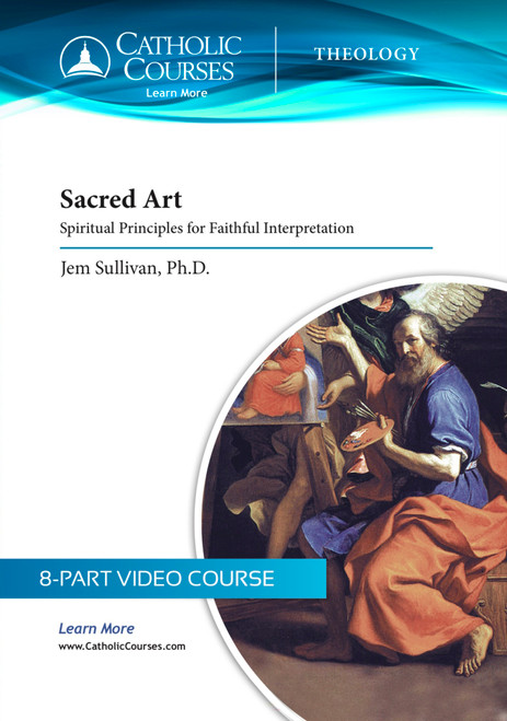 Sacred Art: Spiritual Principles for Faithful Interpretation