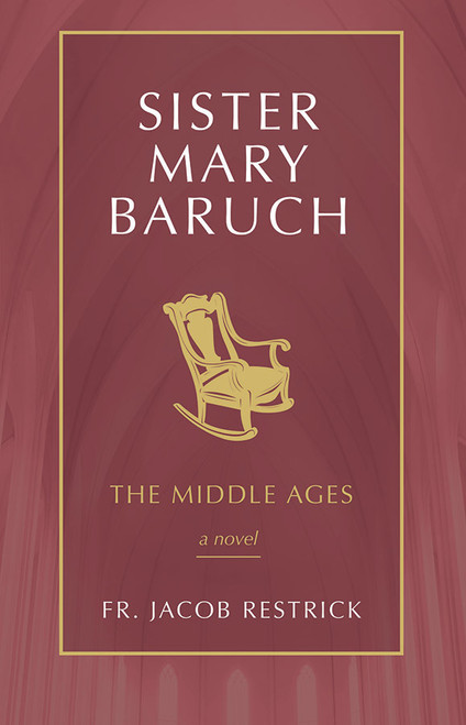Sister Mary Baruch Volume 2: The Middle Years
