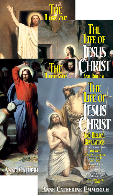 The Life of Jesus Christ and Biblical Revelations: From the Visions of Venerable Anne Catherine Emmerich (Complete 4 Volume Set)