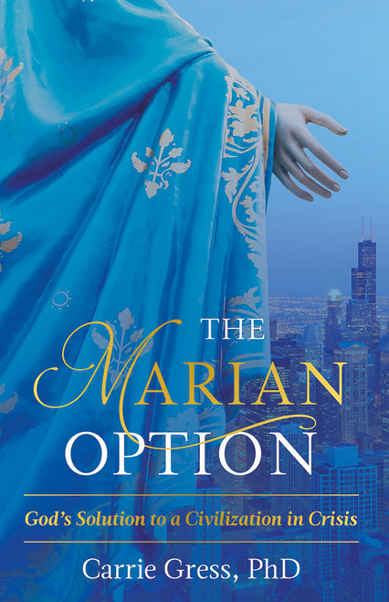 The Marian Option: God's Solution to a Civilization in Crisis (eBook)