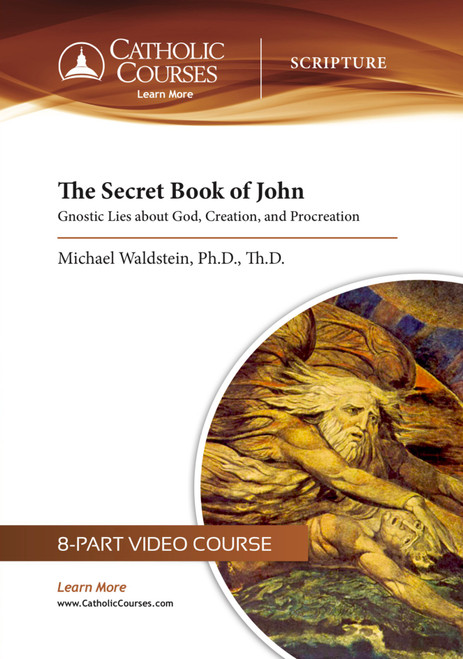 The Secret Book of John: Gnostic Lies about God, Creation, and Procreation