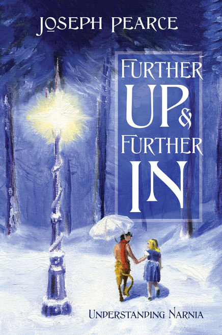 Further Up & Further In: Understanding Narnia (eBook)