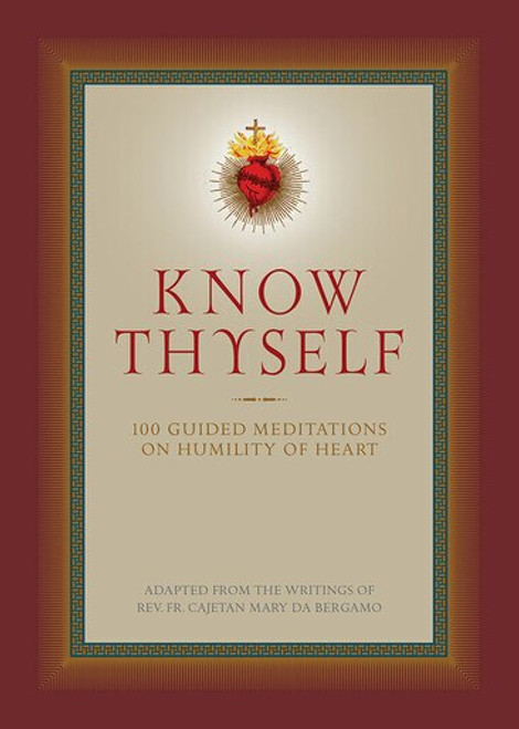 Know Thyself: 100 Guided Meditations on Humility of Heart (eBook)