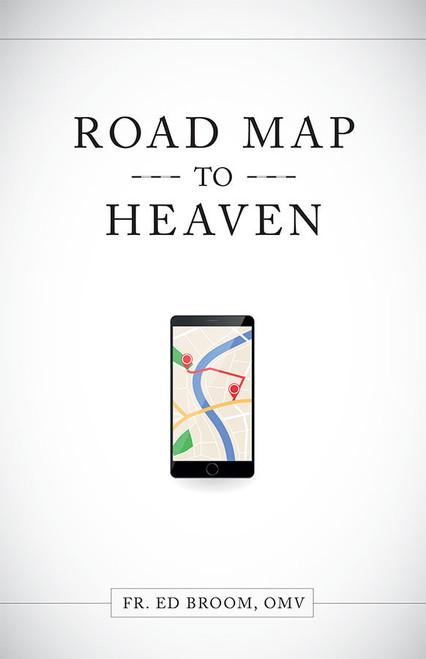 Roadmap to Heaven: A Catholic Plan of Life