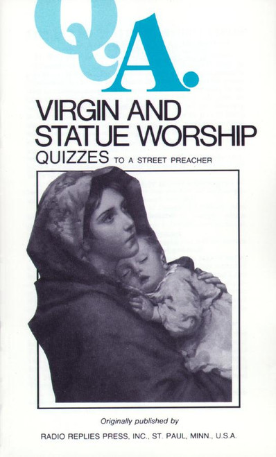 Q.A. Quizzes to a Street Preacher: Virgin and Statue Worship (eBook)