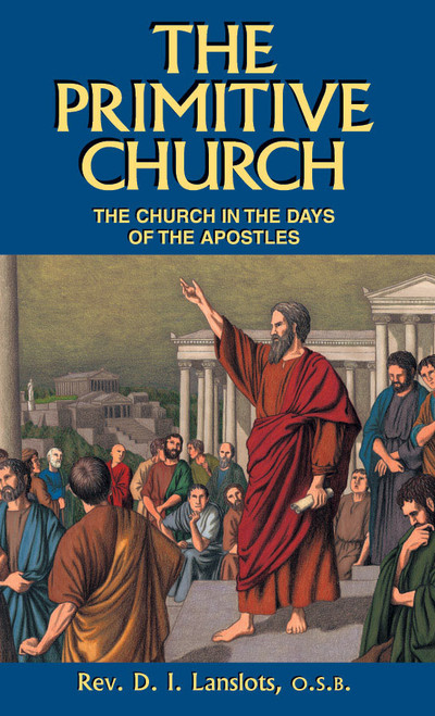 The Primitive Church: The Church in the Days of the Apostles (eBook)
