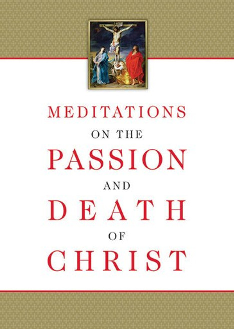 Meditations on the Passion and Death of Christ: Famous Catholic Statues, Portraits and Crucifixes (eBook)