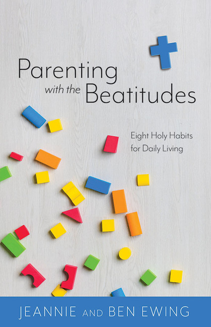 Parenting with the Beatitudes: Eight Holy Habits for Daily Living (eBook)