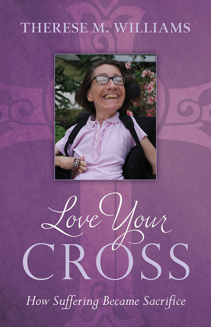Love Your Cross: How Suffering Becomes Sacrifice (eBook)