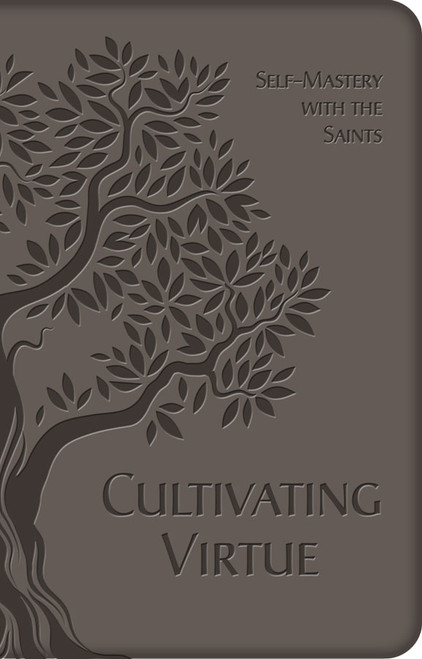 Cultivating Virtue: Self-Mastery with the Saints (eBook)