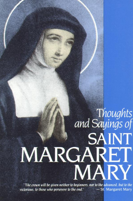 Thoughts & Sayings of Saint Margaret Mary: For Every Day of the Year (eBook)