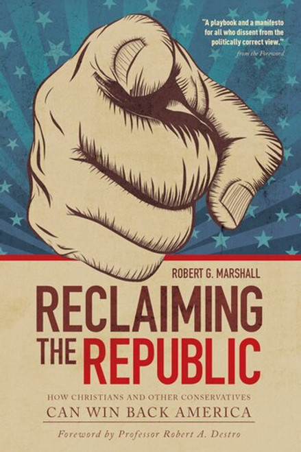 Reclaiming the Republic: How Christians and Other Conservatives Can Win Back America (eBook)