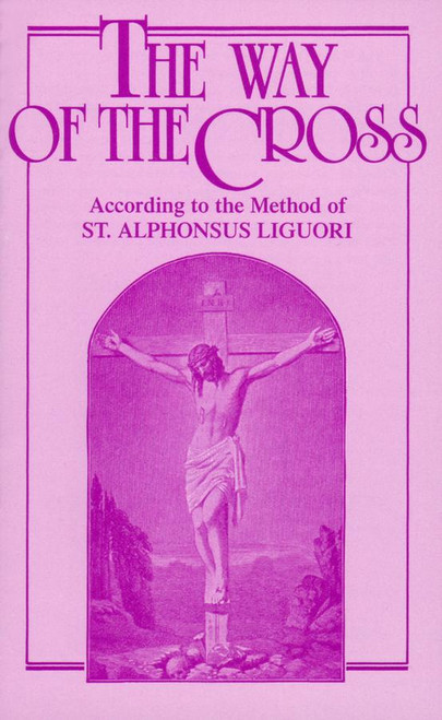 The Way of the Cross: According to the Method of St. Alphonsus Liguori (eBook)