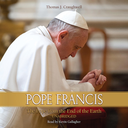 Pope Francis: The Pope From the End of the Earth (MP3 Audiobook Download) cover