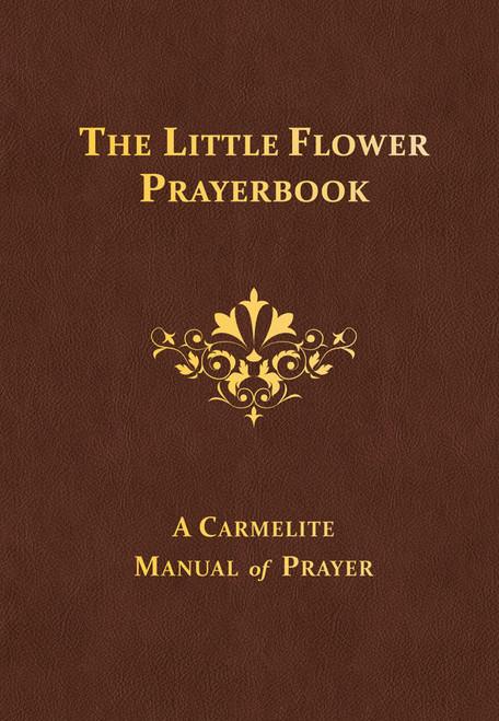 The Little Flower Prayerbook: A Carmelite Manual of Prayer (eBook)