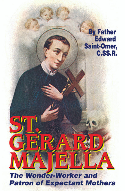 St. Gerard Majella: The Wonder-Worker and Patron of Expectant Mothers (eBook)