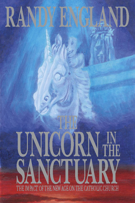 Unicorn in the Sanctuary: The Impact of the New Age Movement on the Catholic Church (eBook)