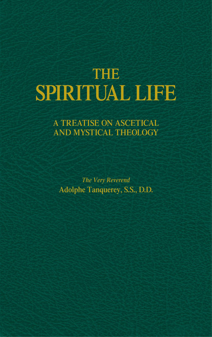 The Spiritual Life: A Treatise on Ascetical and Mystical Theology (eBook)