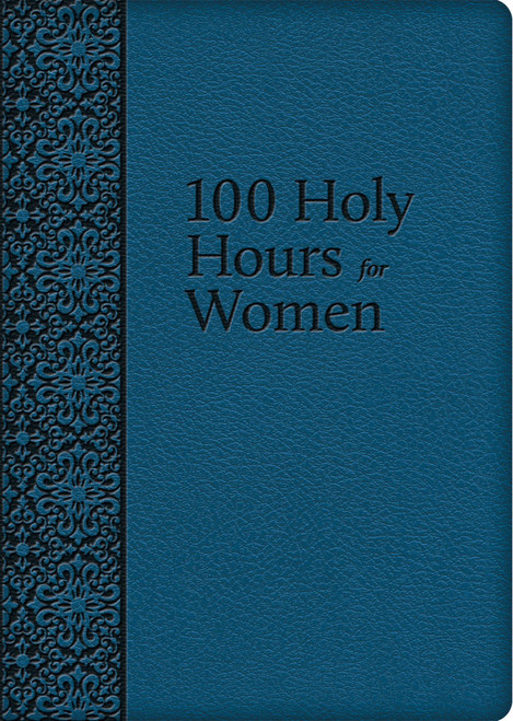 100 Holy Hours for Women (eBook)