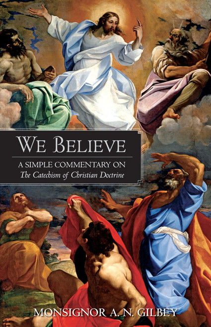 We Believe: A Simple Commentary on the Catechism of Christian Doctrine (eBook)