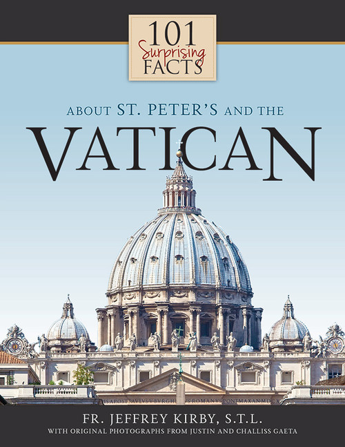 101 Surprising Facts About Saint Peter's and the Vatican