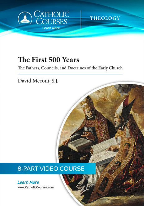 The First 500 Years: The Fathers, Councils, and Doctrines of the Early Church