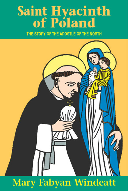 Saint Hyacinth of Poland: The Story of the Apostle of the North (eBook)
