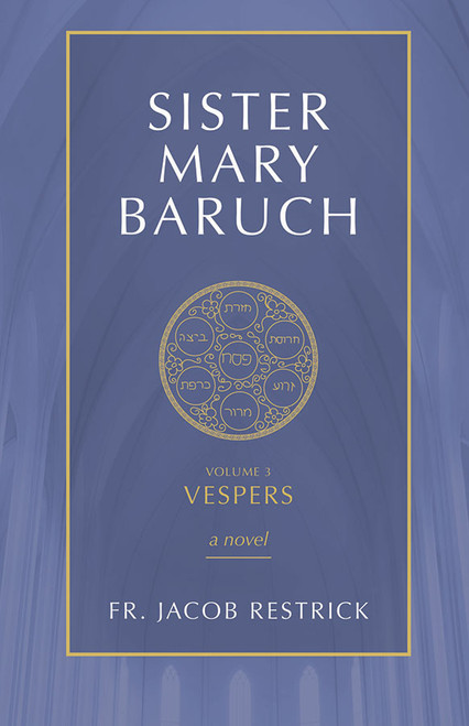 Sister Mary Baruch Volume 3: Vespers