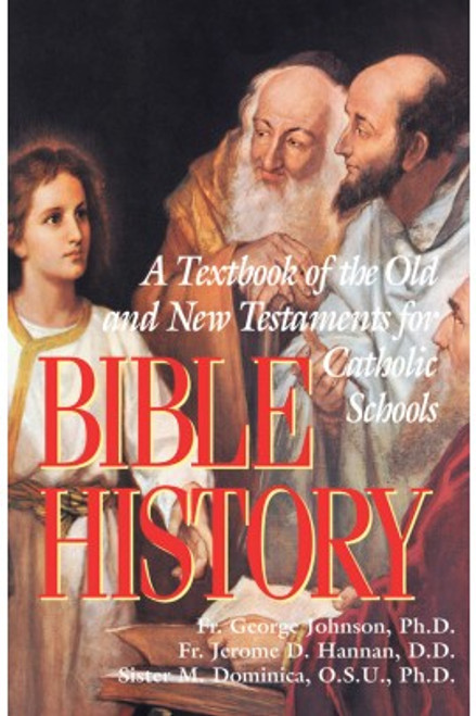 Bible History: A Textbook of the Old and New Testaments for Catholic Schools (eBook)
