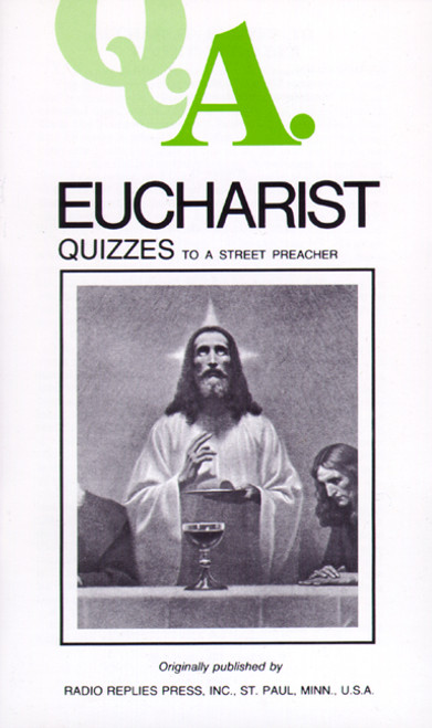 Q.A. Quizzes to a Street Preacher: Eucharist (eBook)