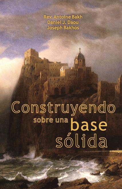 Construyendo sobre una base sólida: Examinando 7 temas de la fe católica Cover Image