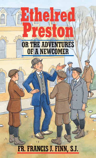 Ethelred Preston: Or the Adventures of a Newcomer (eBook)