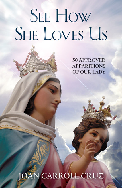 See How She Loves Us: 50 Approved Apparitions of Our Lady (eBook)