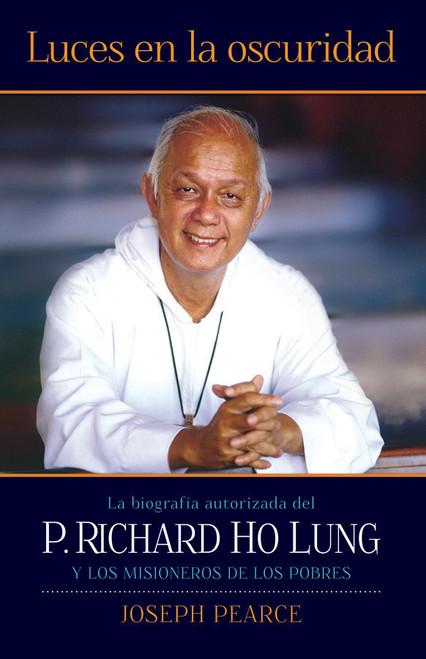 Luces en la oscuridad: La biografía autorizada del P. Ho Lung y Los Misioneros de los Pobres