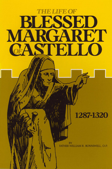 The Life of Blessed Margaret of Castello: 1287-1320 (eBook)