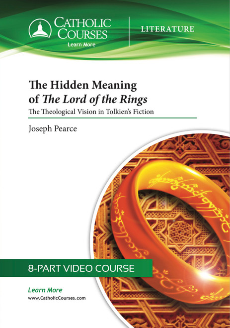 The Hidden Meaning of The Lord of the Rings: The Theological Vision in Tolkien's Fiction