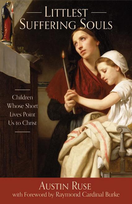 Littlest Suffering Souls: Children Whose Short Lives Point Us to Christ