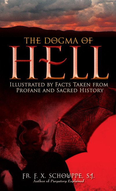 The Dogma of Hell: Illustrated by Facts Taken from Profane and Sacred History (eBook)